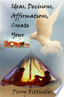 Ideas Decisions Affirmations Create Your Love