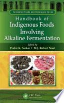 Handbook of Indigenous Foods Involving Alkaline Fermentation