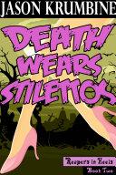 Death Wears Stilettos