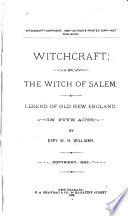 Witchcraft  Or  The Witch of Salem Book