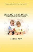 I Wish My Kids Had Cancer