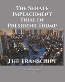 The Senate Impeachment Trial Of President Trump