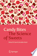 """Candy Bites: The Science of Sweets"" by Richard W. Hartel, AnnaKate Hartel"