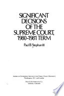 Significant Decisions of the Supreme Court