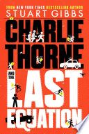 """Charlie Thorne and the Last Equation"" by Stuart Gibbs"