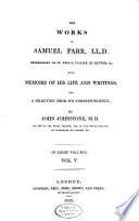 The Works of Samuel Parr, Ll.D. ...