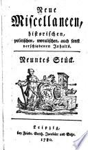 Neue Miscellanien historischen, politischen, moralischen, auch sonst verschiedenen Inhalts