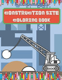 Construction Site Coloring Book