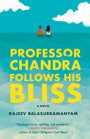 Professor Chandra Follows His Bliss