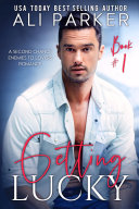 Getting Lucky Book 1