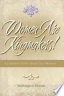 Women Are Kingmakers!