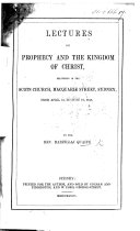 Lectures on Prophecy and the Kingdom of Christ