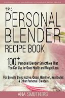 The Personal Blender Recipe Book Book