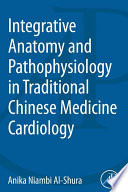 Integrative Anatomy and Pathophysiology in TCM Cardiology Book