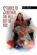 Stories to Bother the Hell Out of You