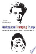 Kierkegaard Trumping Trump
