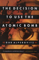 The Decision to Use the Atomic Bomb