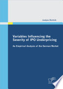Variables Influencing The Severity Of Ipo Underpricing An Empirical Analysis Of The German Market