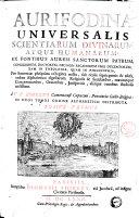 Aurifodina universalis scientiarum divinarum atque humanarum: ex fontibus aureis sanctorum patrum, ... a v.p. Roberto Camaracensi ... in duos tomos ordine alphabetico distributa. Tomus primus [-secundus]