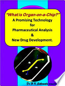 What is Organ on a Chip      A Promising Technology for Pharmaceutical Analysis   New Drug Development