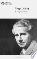 Delphi Complete Works of Hugh Lofting   Complete Doctor Dolittle Books  Illustrated