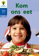 Books - Oxford Storieboom Klanke Graad 1 Leesboek 15: Kom ons eet (Nie-fiksie)   ISBN 9780190721237