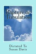 Rapture Or Tribulation Book