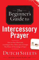 The Beginner's Guide to Intercessory Prayer Pdf/ePub eBook