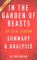 In the Garden of Beasts  by Erik Larson   Summary and Analysis Book PDF