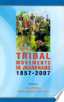 Tribal Movements in Jharkhand, 1857-2007