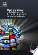 Media And Gender A Scholarly Agenda For The Global Alliance On Media And Gender Book PDF