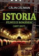 Istoria filmului românesc (1897-2017)