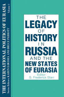 The Legacy of History in Russia and the New States of Eurasia
