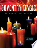 """""""Coventry Magic with Candles, Oils, and Herbs"""" by Jacki Smith"""