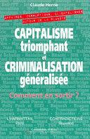Capitalisme triomphant et criminalisation généralisée