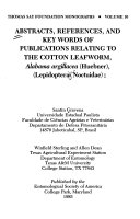 Abstracts, References, and Key Words of Publications Relating to the Cotton Leafworm, Alabama Argillacea (Huebner), (Lepidoptera, Noctuidae)