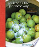 """Preserving the Japanese Way: Traditions of Salting, Fermenting, and Pickling for the Modern Kitchen"" by Nancy Singleton Hachisu"