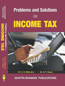 Problems and Solutions in Income Tax  including Short Questions