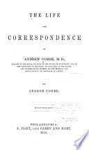 The Life And Correspondence Of Andrew Combe