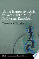 Using Expressive Arts to Work with the Mind  Body and Emotions
