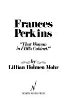 Frances Perkins That Woman In Fdr S Cabinet  Book PDF