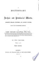 A Dictionary Of Archaic And Provincial Words Obsolete Phrases Proverbs And Ancient Customs From The Fourteenth Century