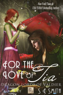 Pdf For the Love of Tia: Dragon Lords of Valdier Book 4.1