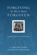 Forgiving As We've Been Forgiven Pdf
