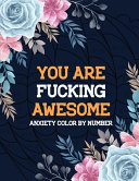 You Are Fucking Awesome Anxiety Color by Number