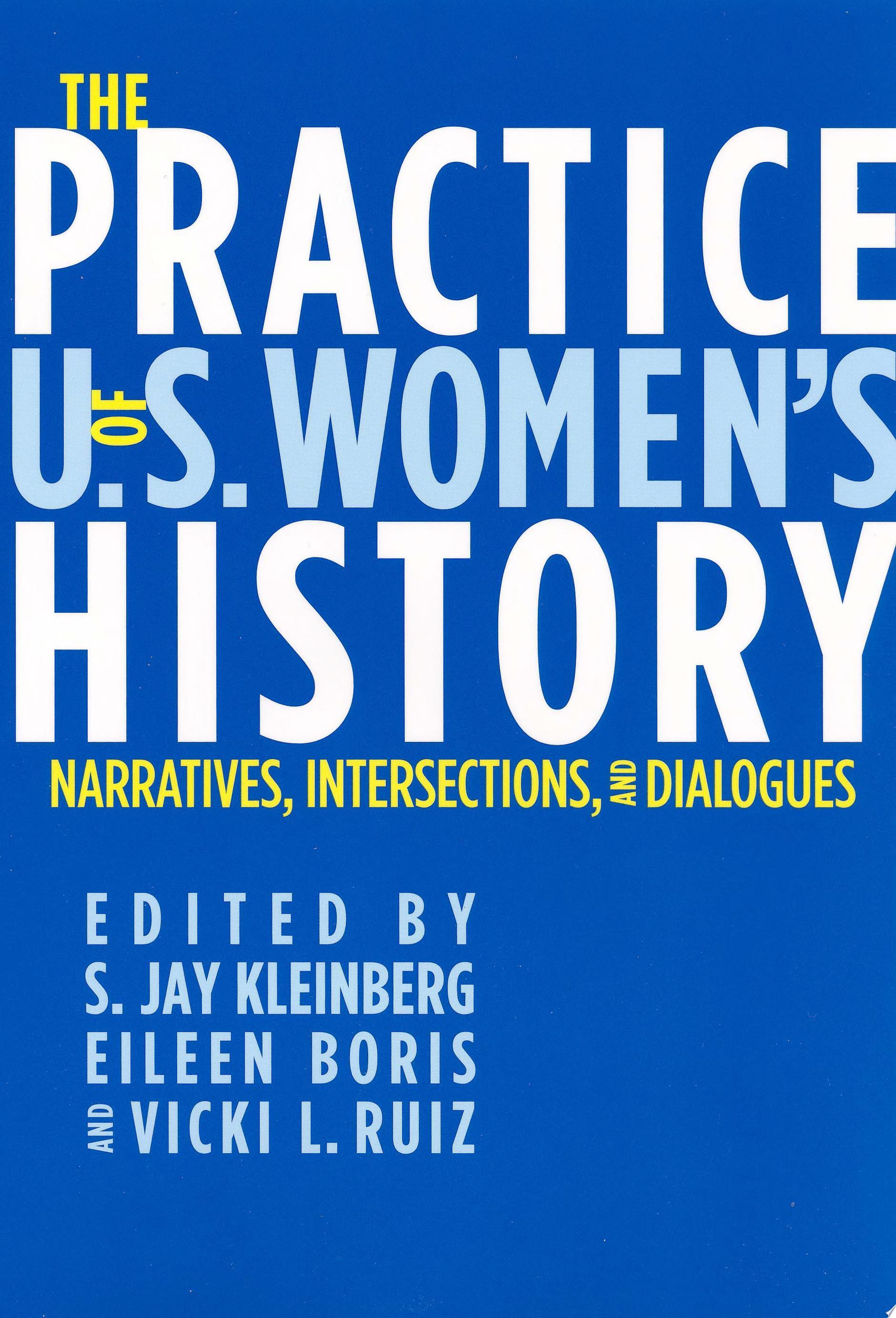The Practice of U S  Women s History