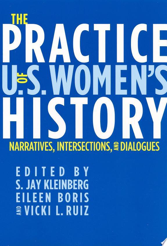 The Practice of U.S. Women's Histor