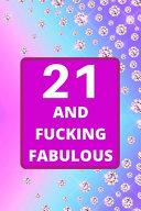 21 and Fucking Fabulous