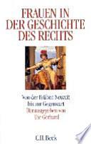 Frauen in der Geschichte des Rechts  : von der frühen Neuzeit bis zur Gegenwart