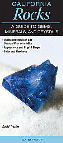California Rocks a Guide to Gems  Minerals and Crystals